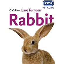 Care for your Rabbit (RSPCA Pet Guide) (RSPCA Pet Guides)