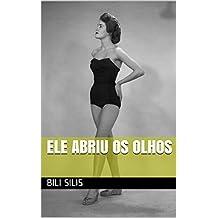 Ele abriu os olhos (Portuguese Edition)