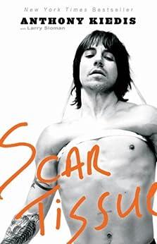 Scar Tissue (English Edition) par [Kiedis, Anthony, Sloman, Larry]
