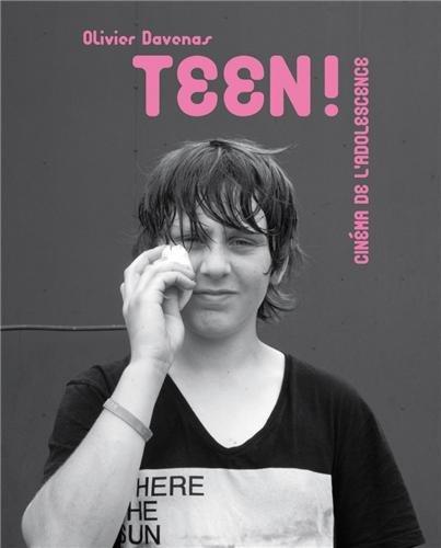 Teen ! : Cinéma de l'adolescence par Olivier Davenas