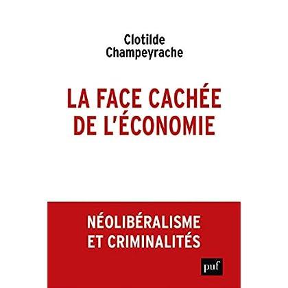 La face cachée de l'économie : Néolibéralisme et criminalités