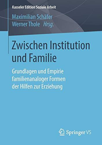 Zwischen Institution und Familie: Grundlagen und Empirie familienanaloger Formen der Hilfen zur Erziehung (Kasseler Edition Soziale Arbeit, Band 15) (Law Common Geschichte Die Des)