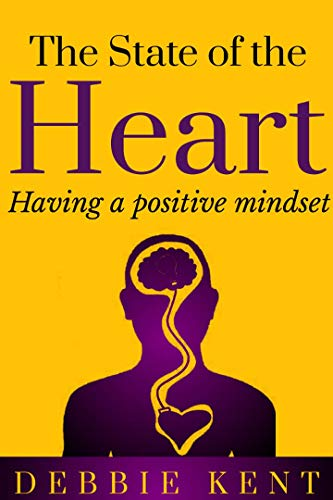 The State Of The Heart: Having a positive mindset (English Edition)