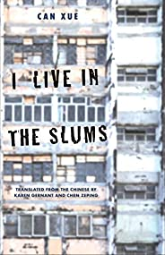 I Live in the Slums – Stories (World Republic of Letters (Yale))