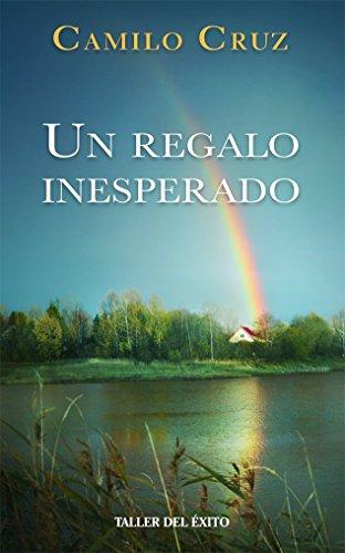 Un regalo inesperado por Camilo Cruz