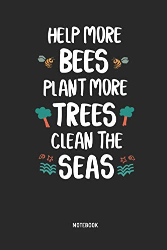 Help More Bees -  Notebook: Cute Bee - Lined Notepad / Journal for Women, Men and Kids. Great Gift Idea for all Bee Lover, Apiculturists, Environmentalist & Beekeeper.