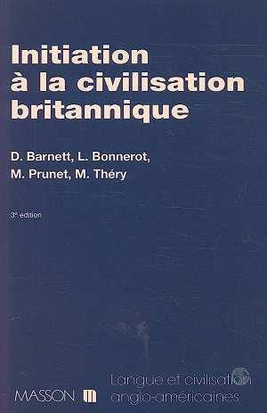 INITIATION A LA CIVILISATION BRITANNIQUE. 3ème édition