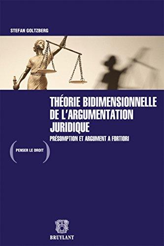Théorie bidimensionnelle de l'argumentation juridique: Présomption et argument a fortiori