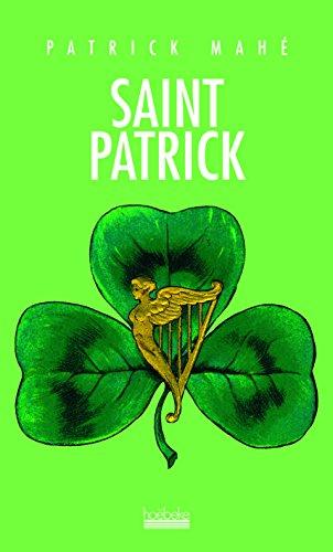 Saint Patrick: L'histoire, la légende et la fête