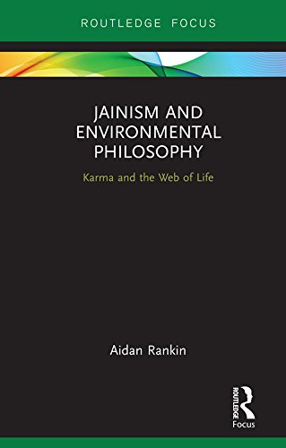 Jainism and Environmental Philosophy: Karma and the Web of Life (Routledge Focus on Environment and Sustainability) (English Edition) por Aidan Rankin