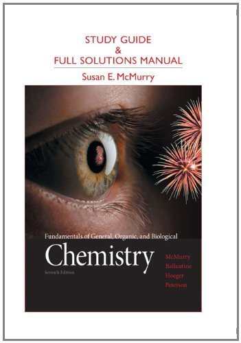 Study Guide and Full Solutions Manual for Fundamentals of General, Organic, and Biological Chemistry by John E. McMurry (2012-02-27)