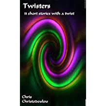 Twisters: 11 short stories with a twist
