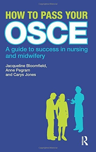 How to Pass Your OSCE: A Guide to Success in Nursing and Midwifery by Jacqueline Bloomfield (2010-03-25)