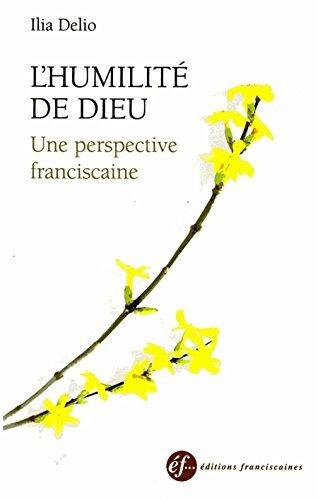 L'humilité de Dieu : Une perspective fransiscaine par Illia Delio