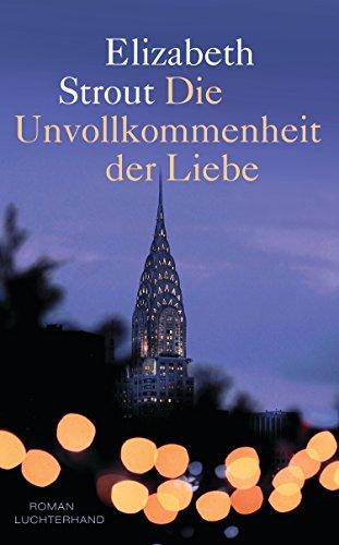 Die Unvollkommenheit der Liebe: Roman -