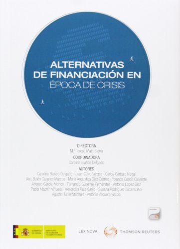 Alternativas de financiación en época de crisis (Monografía) por Mº Teresa Mata Sierra