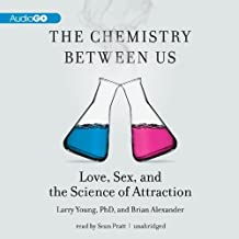 The Chemistry between Us: Love, Sex, and the Science of Attraction by Larry Young (2013-07-01)