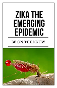 Zika The Emerging Epidemic: Be On The Know por F Otieno epub