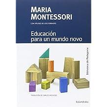 Educación para un mundo novo (Biblioteca de Pedagoxía)