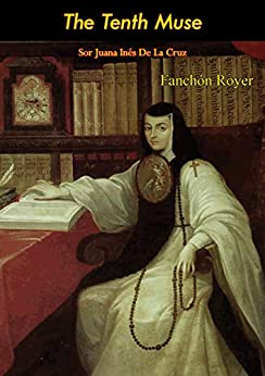 Epub Gratis The Tenth Muse: Sor Juana Inés De La Cruz