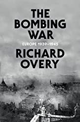 [(The Bombing War : Europe 1939-1945)] [By (author) Richard Overy] published on (September, 2013)
