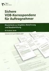 Sichere VOB-Korrespondenz für Auftragnehmer. Version 4.0 nach VOB/B 2009: Mustertexte zu Angebot, Abrechnung und Bauabwicklung