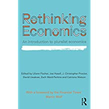 Rethinking Economics: An Introduction to Pluralist Economics