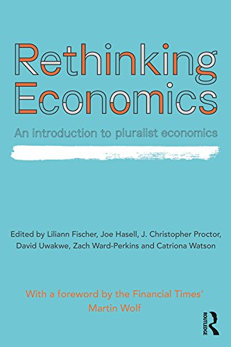 Rethinking Economics: An Introduction to Pluralist Economics (English Edition)