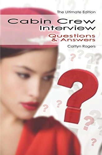 Cabin Crew Interview Questions & Answers - The Ultitimate Edition