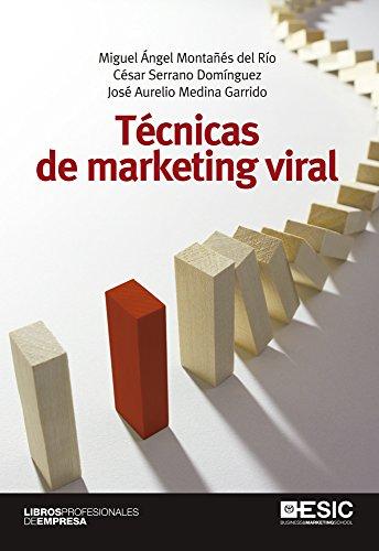 Técnicas de marketing viral (Libros Profesionales) por Miguel Angel Montañés del Río
