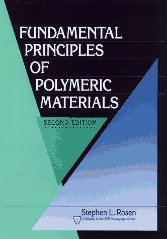 Fundamental Principles of Polymeric Materials (Society of Plastics Engineers Monographs) by Stephen L. Rosen (1993-01-30)