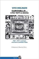 Idea Regalo - Carosello... e poi tutti a nanna. 1957-1977: i vent'anni che hanno cambiato l'Italia