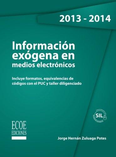 Información exógena en medios electronicos: Incluye formatos, equivalencias de códigos con el PUC y taller diligenciado por Jorge Hernán Zuluaga