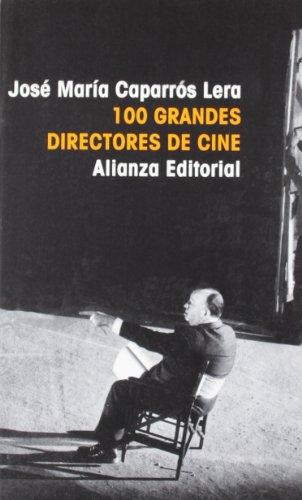 100 grandes directores de cine (El Libro De Bolsillo (Lb)) por José María Caparrós Lera