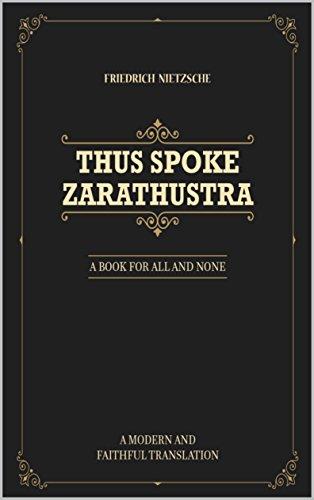 Thus Spoke Zarathustra: A Book For All And None - Modern Translation (English Edition) por Friedrich Nietzsche