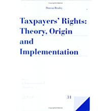 Taxpayers' Rights: Theory, Origin and Implementation (Series on International Taxation)