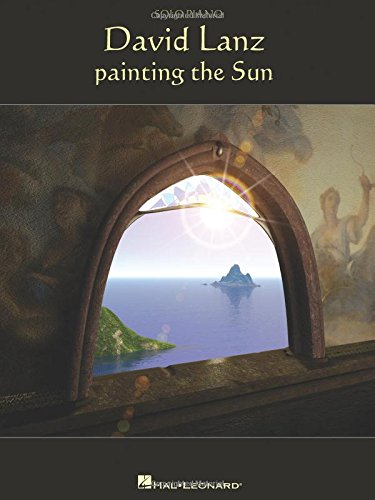 David Lanz - Painting the Sun (Piano Solo)
