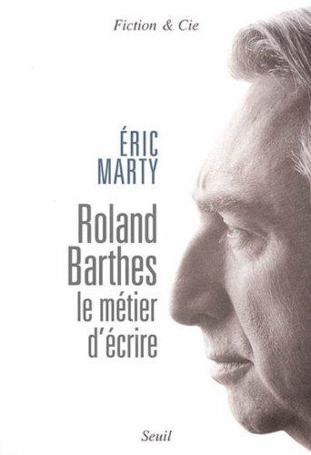 Télécharger en ligne Roland Barthes, le métier d'écrire pdf