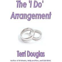 The 'I Do' Arrangement