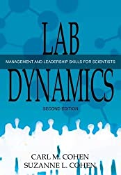 Lab Dynamics: Management and Leadership Skills for Scientists, Second Edition by Carl M. Cohen (2012-04-30)