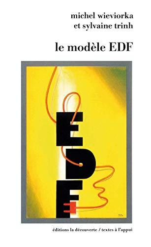 Le modèle EDF. Essai de sociologie des organisations par Sylvaine Trinh, Michel Wieviorka