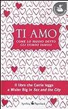 Scarica Libro Ti amo Come lo hanno detto gli uomini famosi (PDF,EPUB,MOBI) Online Italiano Gratis
