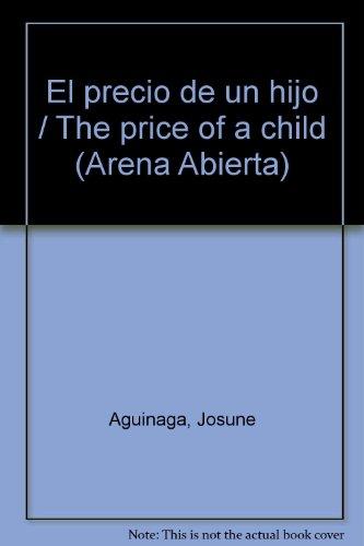 El precio de un hijo / The price of a child (Arena Abierta) par Josune Aguinaga