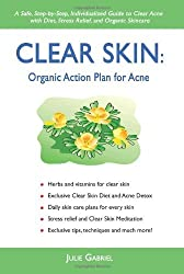 Clear Skin: Organic Action Plan for Acne by Julie Gabriel (2007-02-01)
