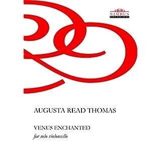 Augusta Read Thomas: Venus Enchanted for Solo Violoncello (Nimbus Music Publishing NMP1034)