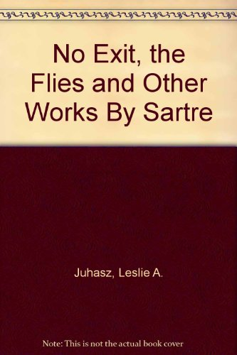 No Exit, the Flies and Other Works By Sartre