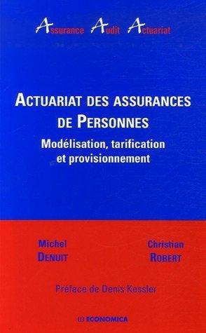 Actuariat des assurances de Personnes : Modélisation, tarification et provisionnement par Michel Denuit
