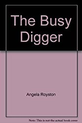 The Busy Digger
