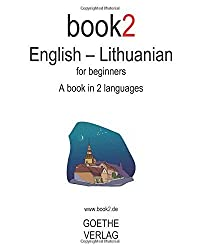 Book2 English - Lithuanian For Beginners: A Book In 2 Languages by Johannes Schumann (2008-11-22)
