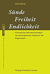 Sünde - Freiheit - Endlichkeit: Christliche Sündentheologie im theologischen Diskurs der Gegenwart (ratio fidei)